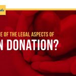 Are You Aware of The Legal Aspects Of Organ Donation?